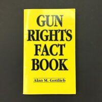 Gun Rights Fact Book by Alan M. Gottlieb (1988, Trade Paperback)