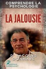 Comprendre La Psychologie: La Jalousie (comprendre les mecanismes de La Jalousie