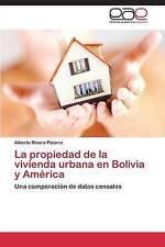 La propiedad de la vivienda urbana en Bolivia y América: Una comparación de dato