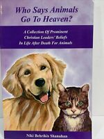 Who Says Animals Go to Heaven? : A Collection of Prominent Christian Leaders¿...