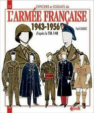 L'ARMEE  FRANCAISE 1943-1956 (Officers and Soldiers 15 ) (French Edition)