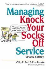 Managing Knock Your Socks Off Service Bell, Chip R., Zemke, Ron Paperback