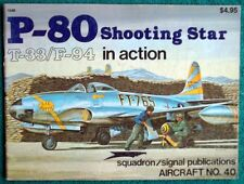 Squadron Signal Magazine P-80 Shooting Star T-33/F-94 In Action Aircraft No. 40
