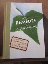 Mes remèdes de grand-mère par le Dr Henry Puget & Régine Teyssot/ France Loisirs