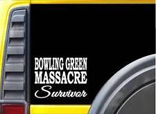 """Bowling Green Massacre Survivor Sticker K945 6"""" vinyl sticker conway decal"""