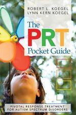 The Prt Pocket Guide : Pivotal Response Treatment for Autism Spectrum...