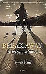 """""""Break Away : Jessie on My Mind by Hotte, Sylvain """""""