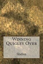 NEW Winning Quigley Over by Shetan