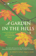 A Garden in the Hills by Christine Mccabe (Paperback, 2006)