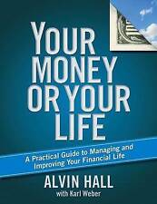 Your Money or Your Life: A Practical Guide to Managing and Improving Your Financ