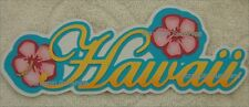 HAWAII Die Cut Title - Scrapbook Page Paper Piece Piecing - SSFFDeb