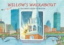 NEW Willow's Walkabout: A Children's Guide to Boston by Sheila Cunningham