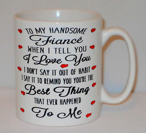 To My Fiancé Best Thing Ever Happened To Me Mug Can Personalise Valentines Gift