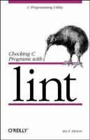 Checking C Programs with Lint: C Programming Utility [Nutshell Handbooks] [ Ian