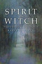 Spirit of the Witch : Religion and Spirituality in Contemporary Witchcraft by...