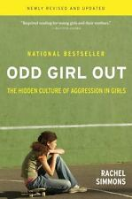 Odd Girl Out: The Hidden Culture of Aggression in Girls by Rachel Simmons (20...