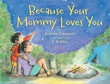 Because Your Mommy Loves You: By Clements, Andrew