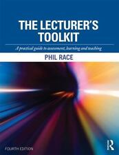 The Lecturer's Toolkit : A Practical Guide to Assessment, Learning and Teaching