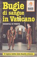 Bugie di sangue in Vaticano, Kaos, giornalismo, Chiesa, 1999,Discepoli di verità