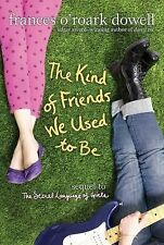 The Kind of Friends We Used to Be by Frances O'Roark Dowell Paperback