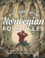 D'aulaires' Book of Norwegian Folktales, Hardcover by D'Aulaire, Ingri (ADP);...