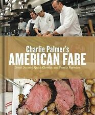 Charlie Palmer's American Fare: Great Dinners, Quick Classics, and Family Favori
