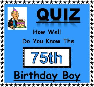 'How Well Do You Know 75th Birthday Boy' 10 A5 Sheets - Fun Celebration Game!