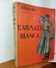 ESSAD BEY - L'ARMATA BIANCA - 1933 Marangoni 1° edizione