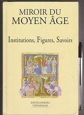 Miroir du Moyen-âge - Institutions, Figures, Savoirs -  TB état - 1999