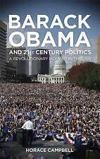 Barack Obama and Twenty-First-Century Politics: A Revolutionary Moment in the US