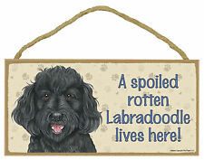 A spoiled rotten Labradoodle lives here! Wood Puppy Dog Sign Plaque Usa Made