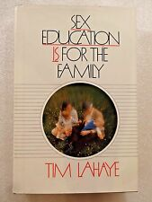 Sex Education is for the Family by Tim LaHaye Hardcover Good