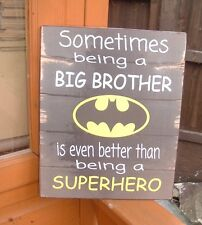 Being a brother is better than being a superhero batman plaque sign 10x8