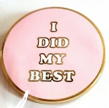 "New Fun 1"" Novelty Pin ""I did my best"" Pink Ban.do NIP"
