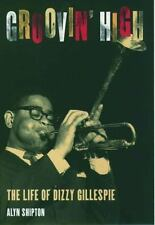 Groovin' High : The Life of Dizzy Gillespie by Alyn Shipton 1999 Hardcover w/DJ