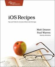 iOS Recipes: Tips and Tricks for Awesome iPhone and iPad Apps Pragmatic Program