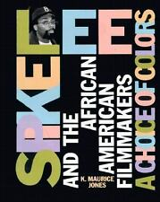 Spike Lee and the African American Filmmakers : A Choice of Colors