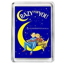 Crazy For You. The Musical. Fridge Magnet.