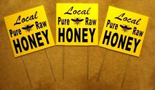 """3 Local Pure Raw Honey Plastic Coroplast Signs 10"""" X 10"""" with Stakes New"""