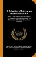 A Collection of Interesting and Historic Prints: Being a Brief Presentation...