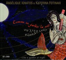 ANGELIQUE IONATOS & KATERINA FOTINAKI  comme un jardin la nuit / CD +DVD