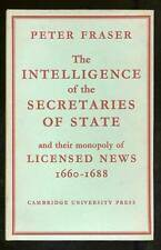 Peter FRASER / Intelligence of the Secretaries of State and Their Monopoly 1st