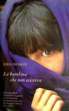 La bambina che non esisteva. Romanzo di Siba Shakib - Ed. Piemme