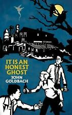 It Is an Honest Ghost: By Goldbach, John