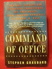 Command of Office : How War, Secrecy, and Deception Transformed the Presidency,