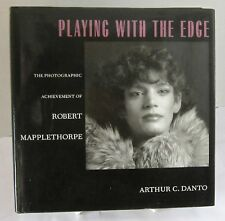 Playing with the Edge : The Photographic Achievement of Robert Mapplethorpe VG+