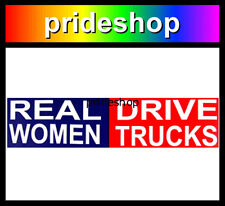 Real Women Drive Trucks Humour Novelty Adhesive Sticker Lesbian Girl Pride #1064