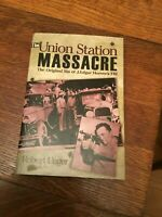 The Union Station Massacre by Robert Unger HB w/ DJ