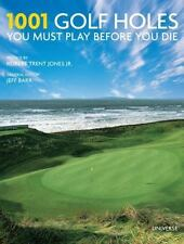 1001 Golf Holes You Must Play Before You Die: Revised and Updated Edition