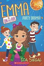 Party Drama! (Emma is on the Air #2) by Ida Siegal